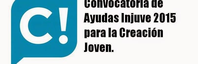 Convocatoria de Ayudas 'Injuve 2015' para la Creación Joven