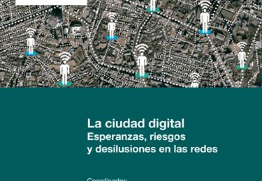 'La ciudad digital. Esperanzas, riesgos y desilusiones en las redes', coordinado por el profesor de Periodismo, Antonio Fernández Vicente