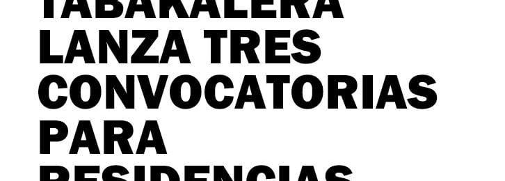 Tabakalera lanza tres convocatorias para residencias (San Sebastián-Donostia, España)