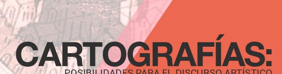 Cartografías: Posibilidades para el discurso artístico —Enrique Tutor Torres