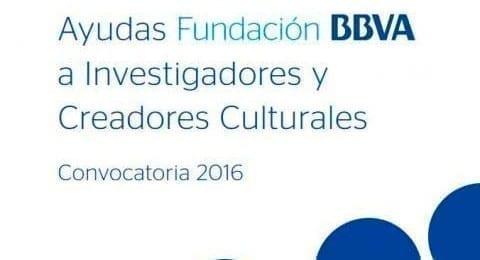 Nueva convocatoria de las Ayudas Fundación BBVA a Investigadores y Creadores Culturales