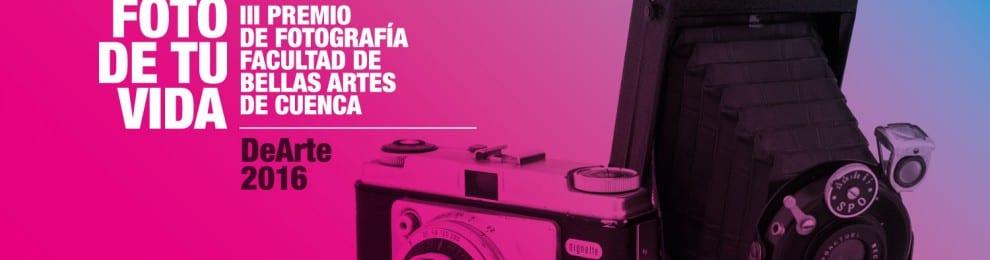 III Premio de Fotografía de la Facultad de Bellas Artes de Cuenca 'DeArte 2016: La foto de tu vida'