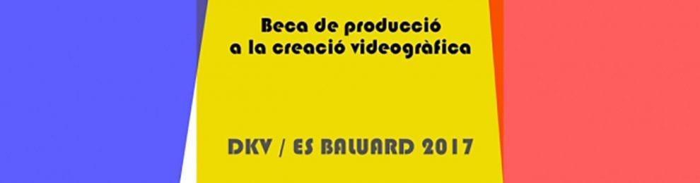 4ª Beca de producción a la creación videográfica DKV/Es Baluard 2017, Palma de Mallorca
