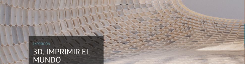 '3D. Imprimir el mundo' Exposición en Madrid
