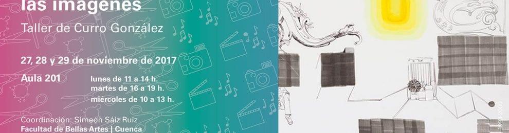 Lo que parecen contar las imágenes –Taller de Curro González
