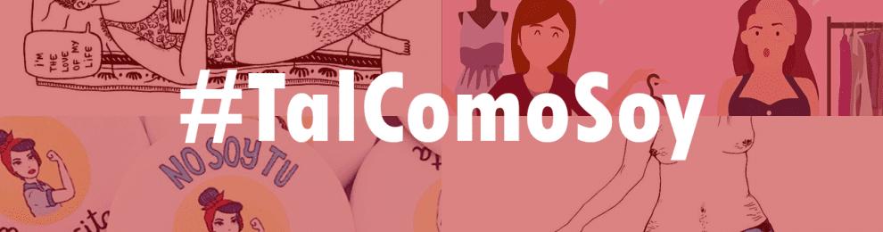 #TalComoSoy