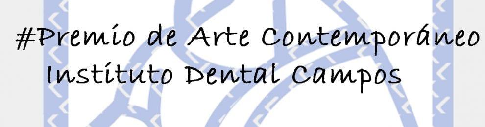 Premio de Arte Contemporáneo Instituto Dental Campos.