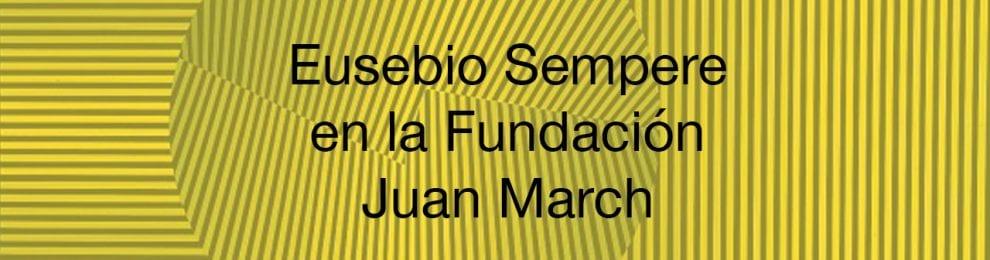La obra de Eusebio Sempere en la Fundación Juan March
