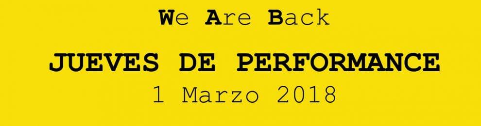 JUEVES DE PERFORMANCE. 1 Marzo