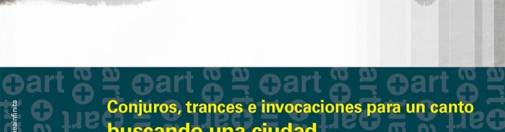 'Conjuros, trances e invocaciones para un canto buscando una ciudad' –Laboratorio de investigacion y creacion Francisco Arrieta y Jaidy Díaz