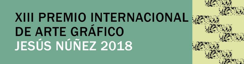 XIII PREMIO INTERNACIONAL DE ARTE GRÁFICO JESÚS NÚÑEZ