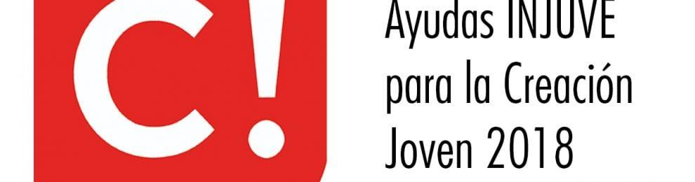 Ayudas Injuve para la Creación Joven 2018.