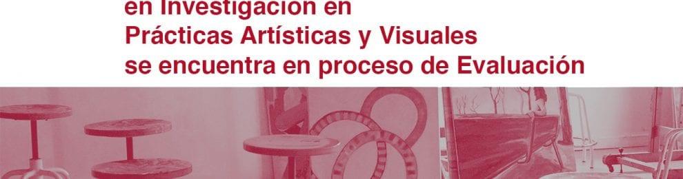El Máster Universitario en Investigación en Prácticas Artísticas y Visuales se encuentra en fase de renovación de la acreditación con la Agencia Nacional de Evaluación de la Calidad y Acreditación, ANECA