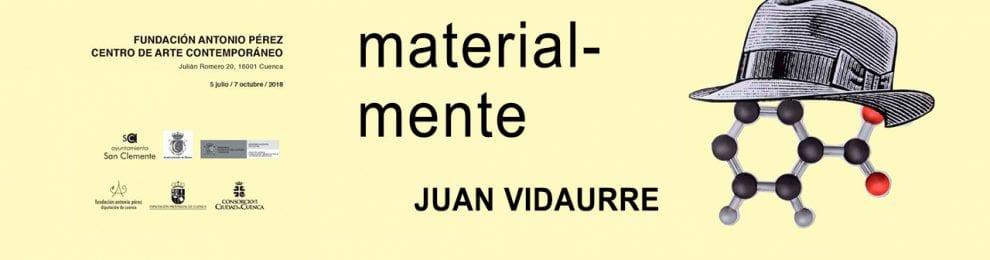 "Exposición ""Material-mente"" Juan Vidaurre"