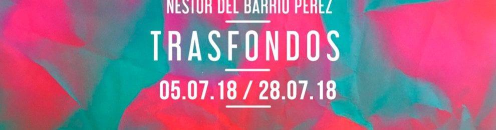 Exposición 'Trasfondos' Néstor del Barrio Pérez