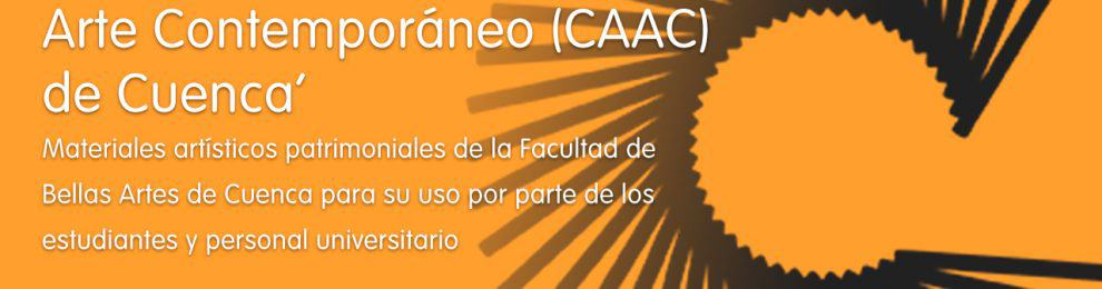 Introducción a las Colecciones y Archivos de Arte Contemporáneo (CAAC) de Cuenca